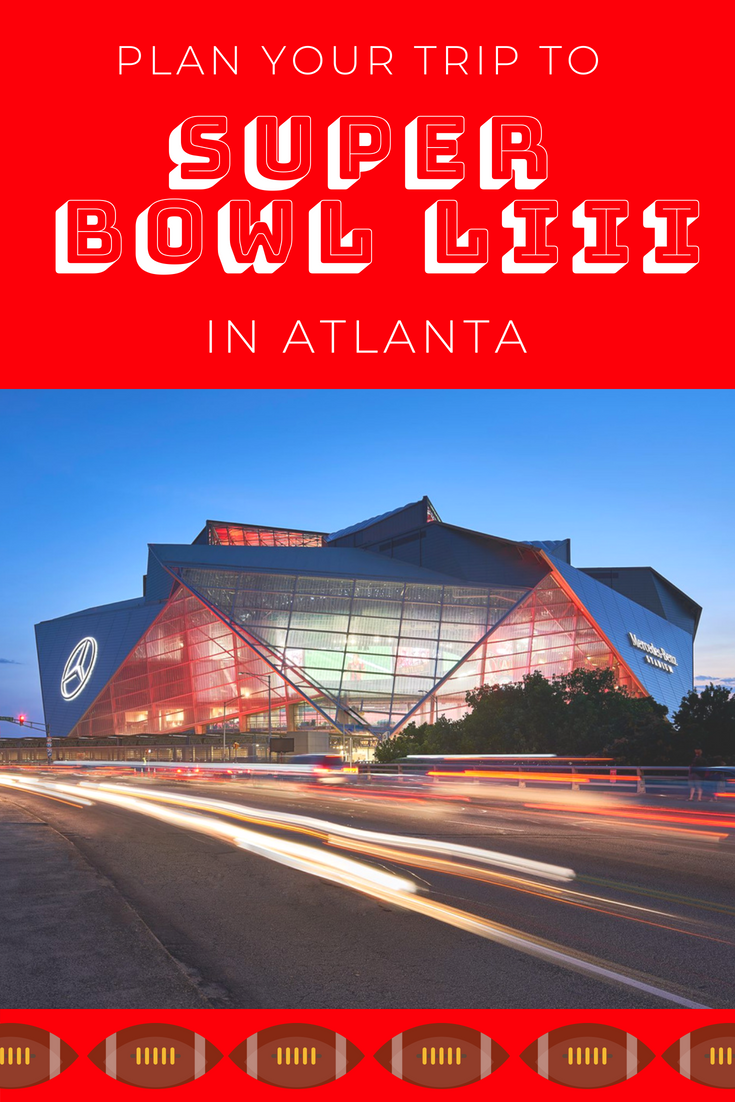Plan your trip to Super Bowl LIII in Atlanta